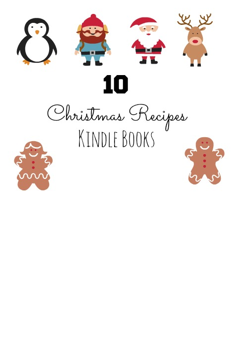 10 Christmas Recipes Kindle Books