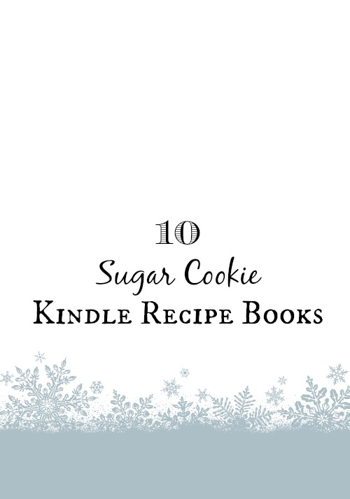 10 Sugar Cookie Kindle Recipe Books