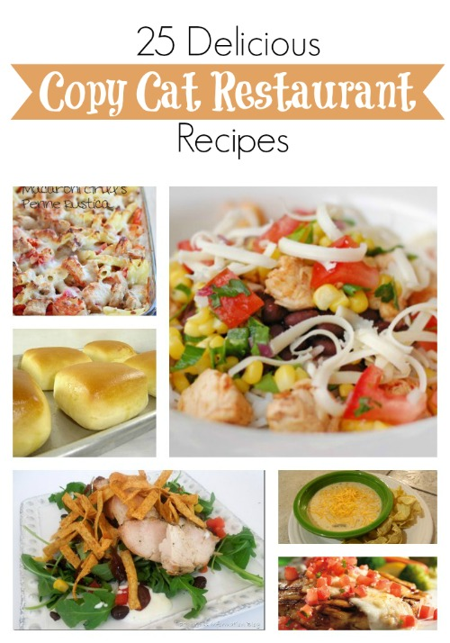 25 Delicious Copy Cat Restaurant Recipes