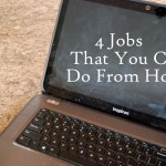 4 Jobs that You Can Do From Home