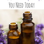 5 Essential Oils You Need Today