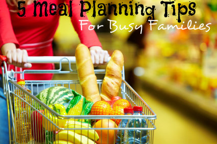 5 Meal Planning Tips for Busy Families