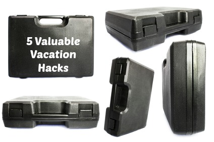5 Valuable Vacation Hacks