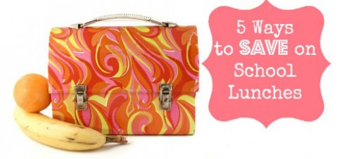 5 Ways To Save On School Lunches