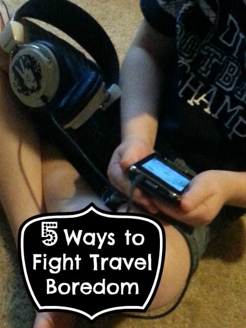 5 Ways to Fight Travel Boredom {Traveling With Children} 5 Ways to Fight Travel Boredom