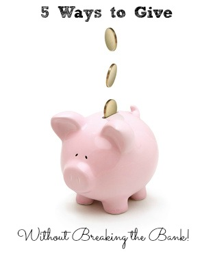 5 Ways to Give Without Breaking the Bank