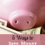 5 Ways to Save Money This Month