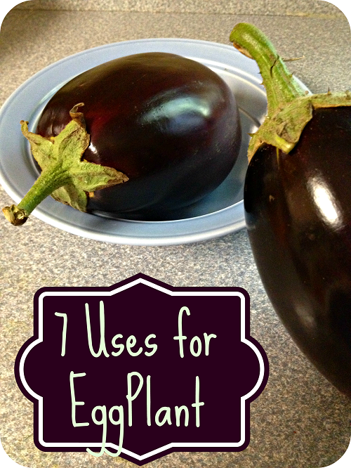 7 Uses for Eggplant