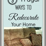 9 Frugal Ways To Redecorate Your Home