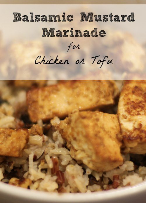 Balsamic Mustard Marinade for Chicken or Tofu