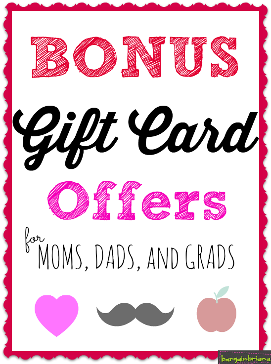 Bonus Gift Card Offers for Mothers Day Fathers Day and Graduation