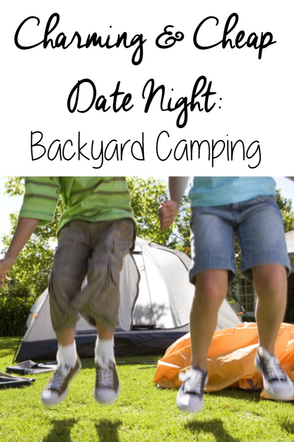 Charming and Cheap Date Night - Backyard Camping
