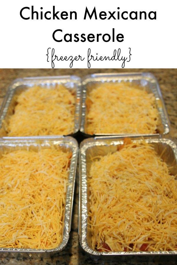 Chicken Mexicana Casserole - Freezer Friendly Meal
