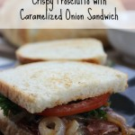 Crispy Prosciutto with Caramelized Onion Sandwich Recipe
