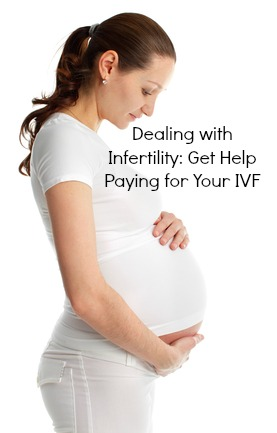 Dealing with Infertility Get Help Paying for Your IVF