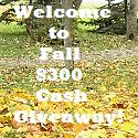 Fall $300 Cash Giveaway!