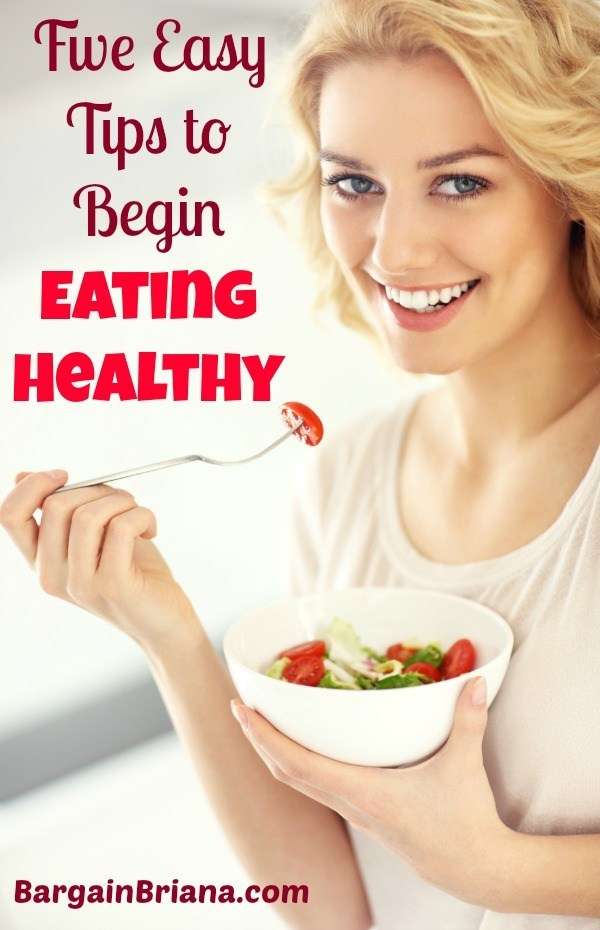Five Easy Tips to Begin Eating Healthy
