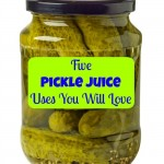 Five Pickle Juice Uses You Will Love
