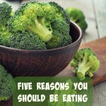 Five Reasons You Should be Eating Broccoli