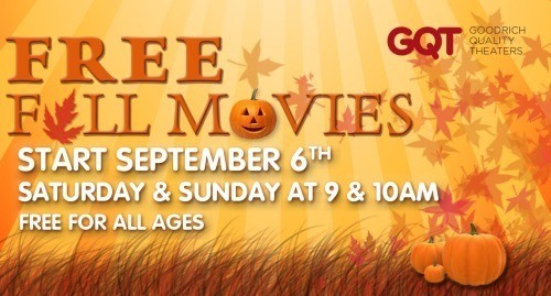 Free Fall Movies at Goodrich Quality Theaters