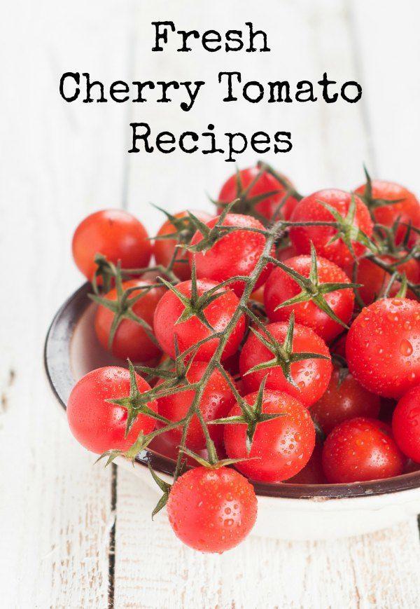 Fresh Cherry Tomato Recipes