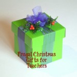 Frugal Christmas Gift Ideas for Teachers