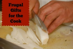 Frugal Gifts for the Cook