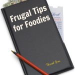 Frugal Tips for Foodies
