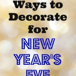 Frugal Ways to Decorate for New Year's Eve