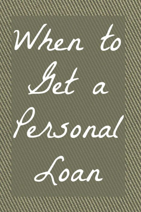 When to Get a Personal Loan