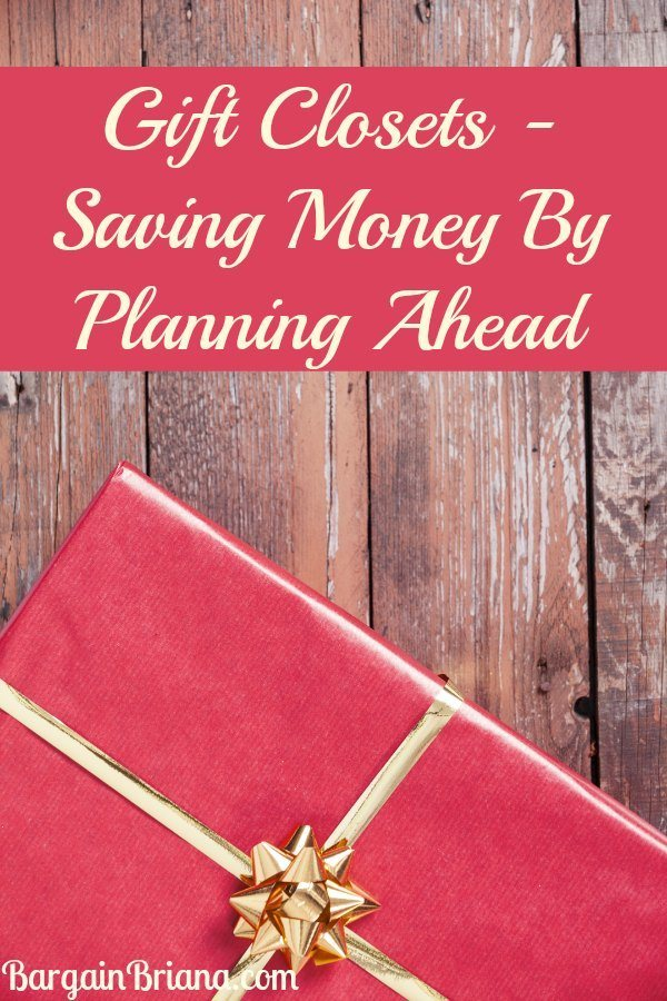 Gift Closets  Saving Money By Planning Ahead