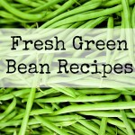 Green Bean Recipe Ideas