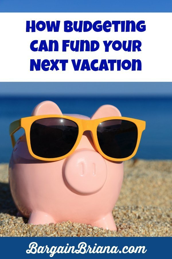 How Budgeting Can Fund Your Next Vacation