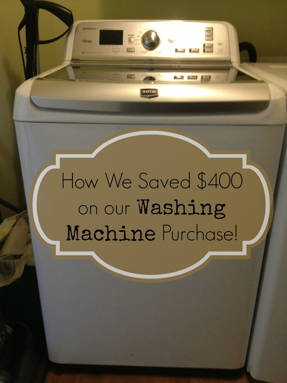 How We Saved $400 on our Washing Machine Purchase