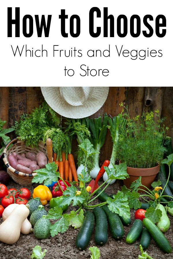 How to Choose Which Fruits and Veggies to Store