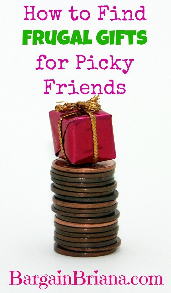 How to Find Frugal Gifts for Picky Friends