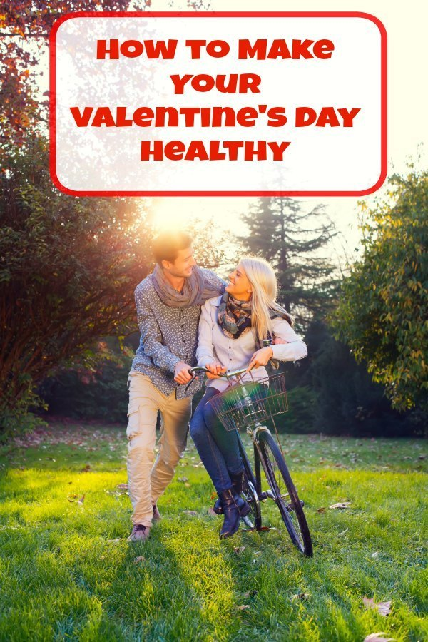 How to Make Your Valentines Day Healthy