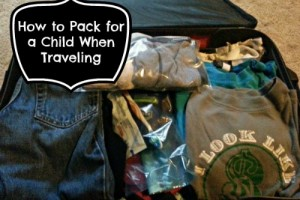 {Traveling with Children} How to Pack for a Child When Traveling