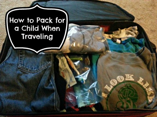 How to Pack for a Child When Traveling