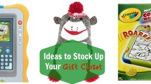 Ideas to Stock Up Your Gift Closet