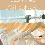 Make Your Clothing Last Longer Tips