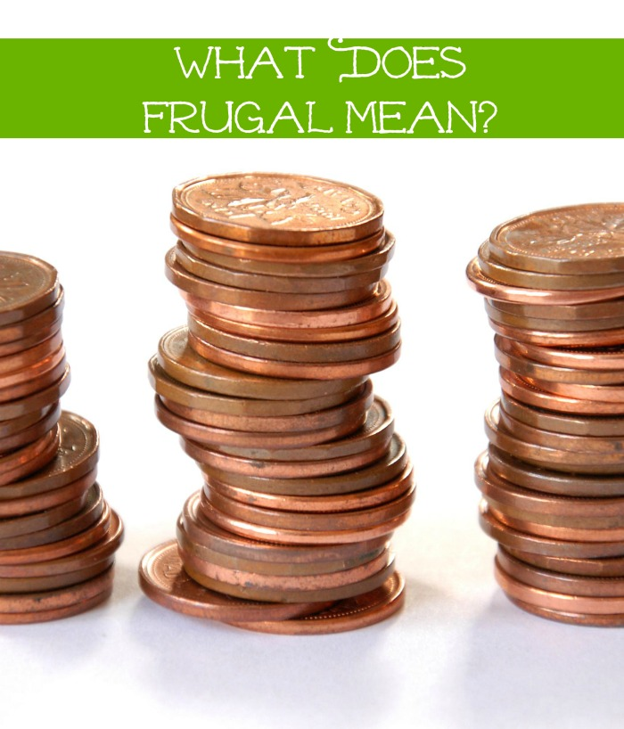 My Definition of What Does Frugal Mean