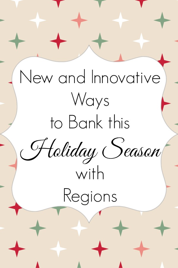 New Ways to Bank with Regions this Holiday