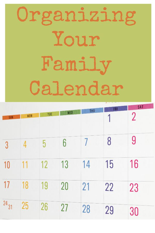 Calendar For Home Organization : Organizing your family calendar weeks to a more