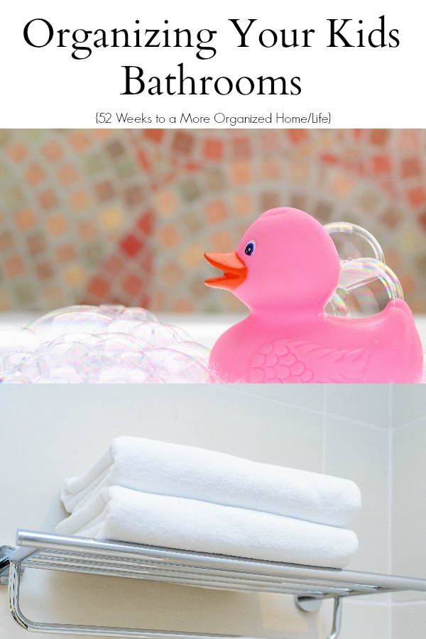 Organizing Your Kids Bathrooms
