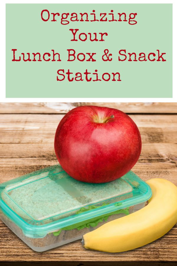 Organizing Your Lunch Box & Snack Station