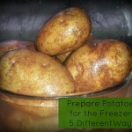 Prepare Potatoes for the Freezer 5 Different Ways #recipes #potatoes