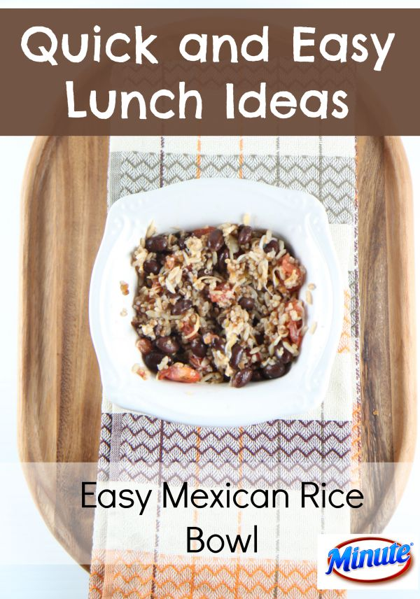 Quick and Easy Lunch Ideas - Easy Mexican Rice Bowl with Minute Ready to Serve Rice