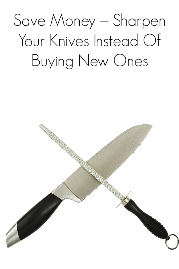 Save Money – Sharpen Your Knives Instead Of Buying New Ones