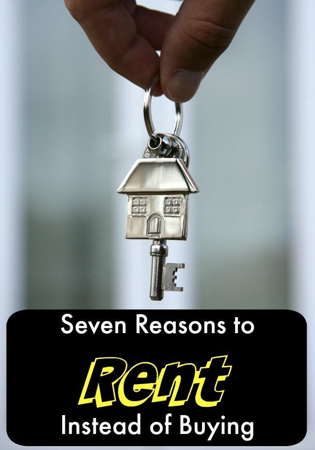 Seven Reasons to Rent Instead of Buying